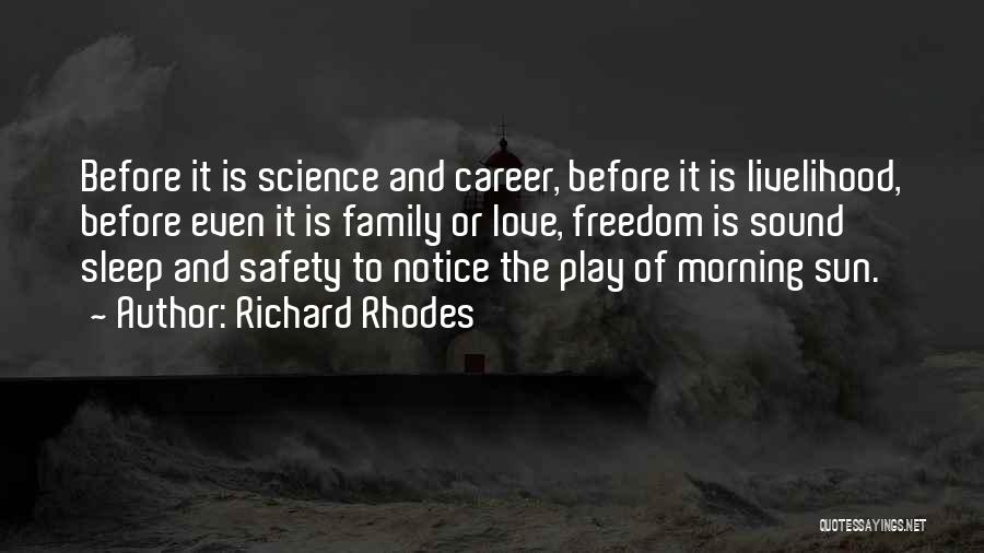 Morning Sun Love Quotes By Richard Rhodes