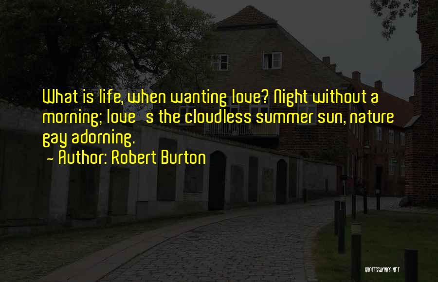 Morning Sun Love Quotes By Robert Burton