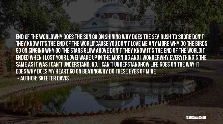 Morning Sun Love Quotes By Skeeter Davis