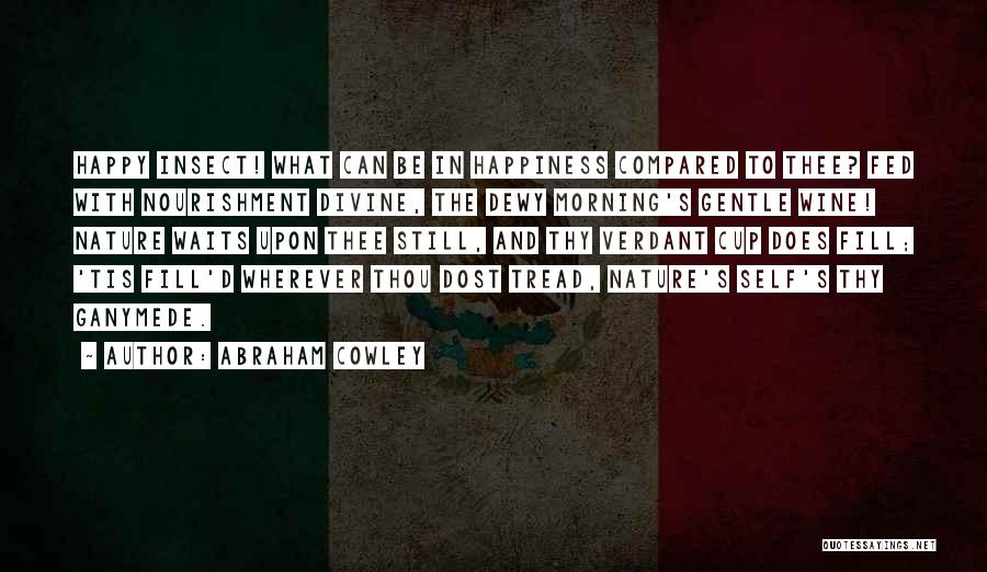 Morning With Nature Quotes By Abraham Cowley