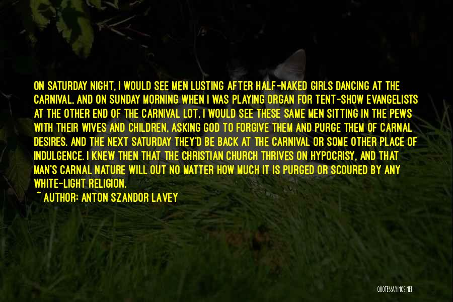 Morning With Nature Quotes By Anton Szandor LaVey