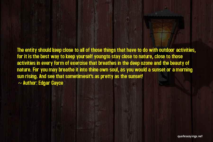 Morning With Nature Quotes By Edgar Cayce