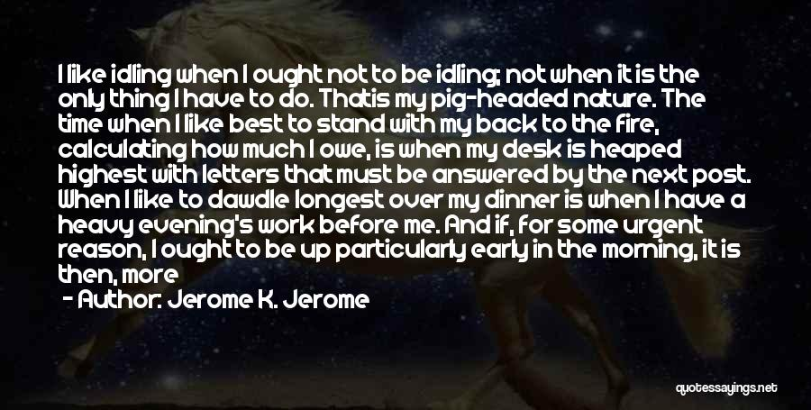 Morning With Nature Quotes By Jerome K. Jerome