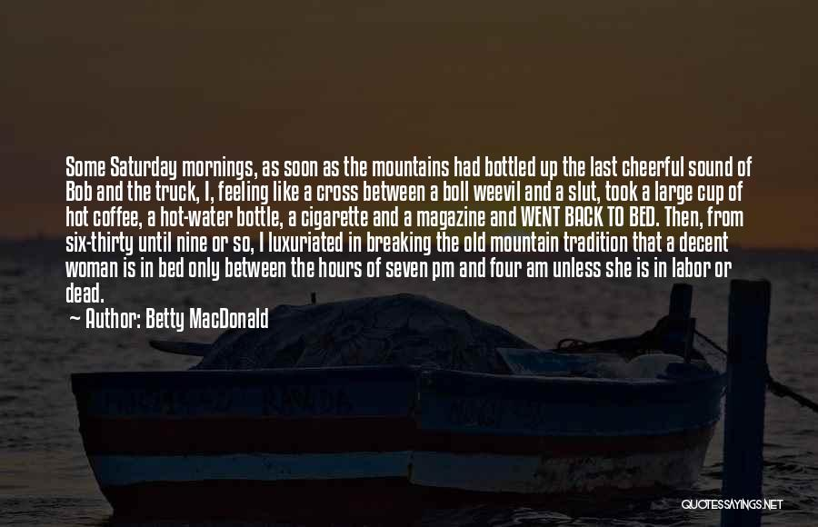Mornings In Bed Quotes By Betty MacDonald
