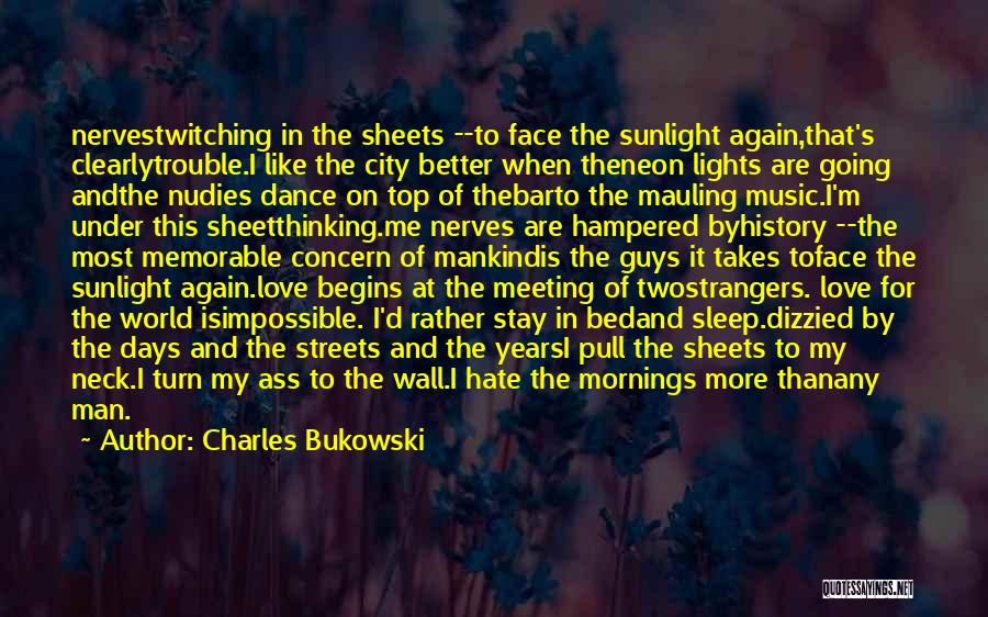 Mornings In Bed Quotes By Charles Bukowski