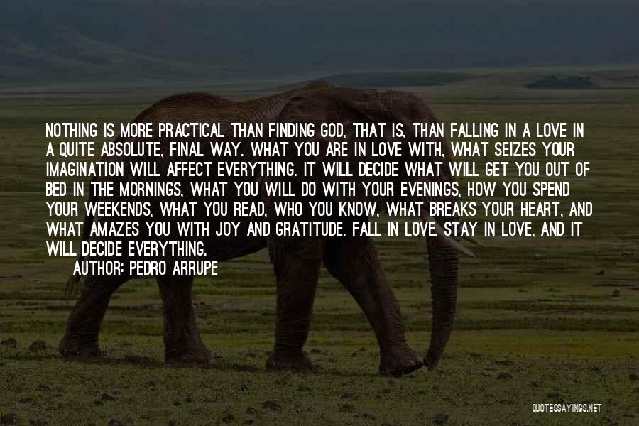 Mornings In Bed Quotes By Pedro Arrupe