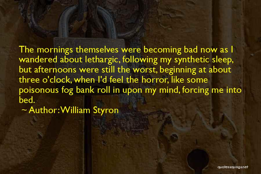 Mornings In Bed Quotes By William Styron