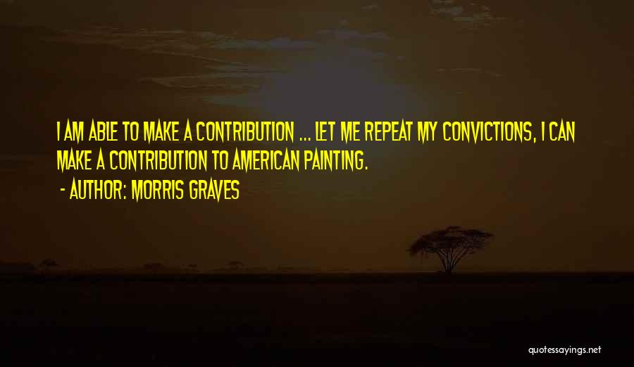 Morris Graves Quotes 1757202