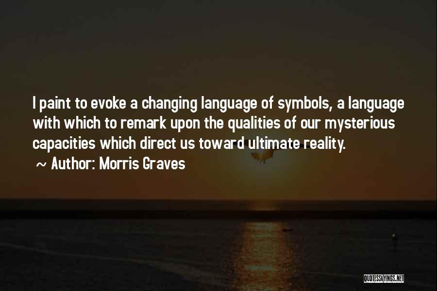 Morris Graves Quotes 2068249