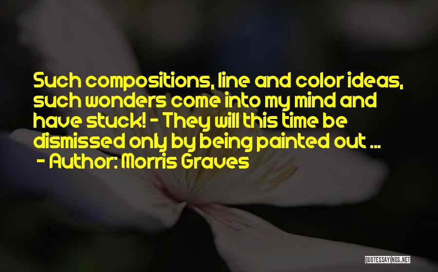Morris Graves Quotes 271824