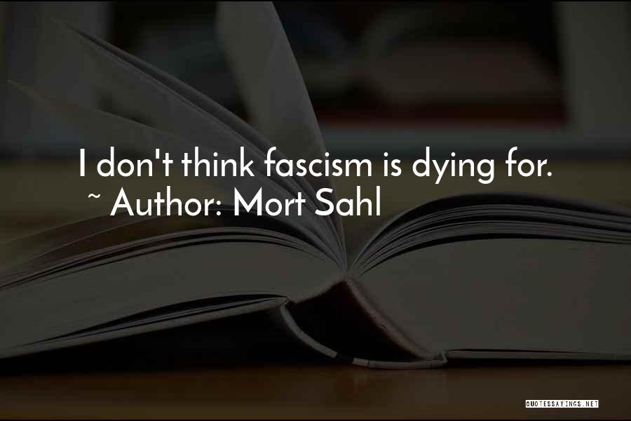 Mort Sahl Quotes 1528235