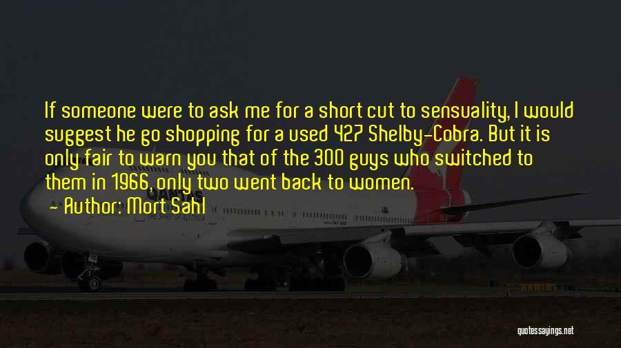 Mort Sahl Quotes 1534888