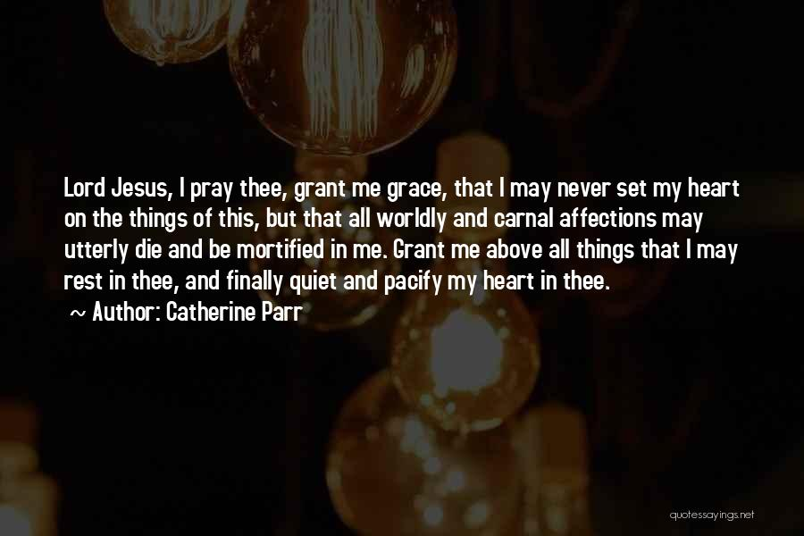 Mortified Quotes By Catherine Parr