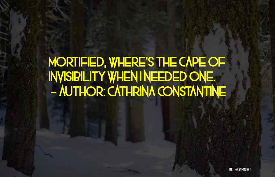 Mortified Quotes By Cathrina Constantine