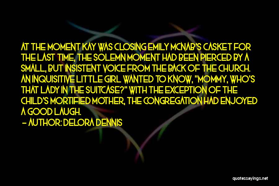 Mortified Quotes By Delora Dennis