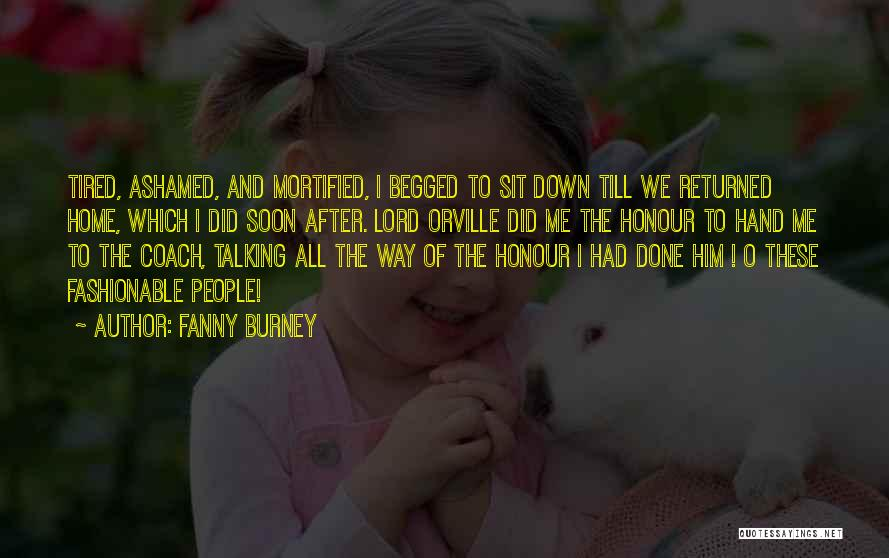 Mortified Quotes By Fanny Burney