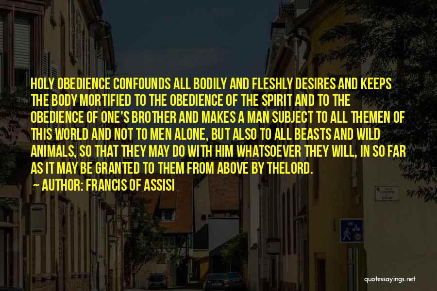 Mortified Quotes By Francis Of Assisi