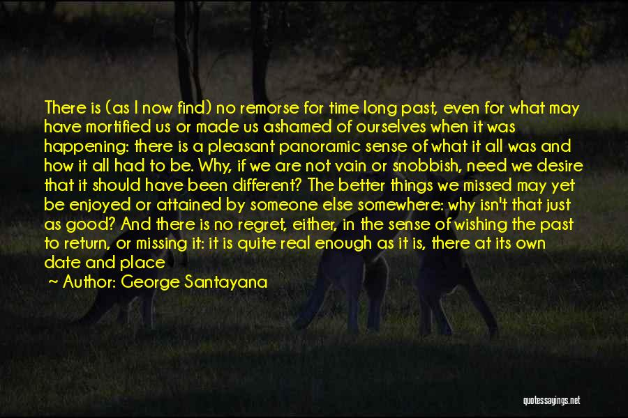 Mortified Quotes By George Santayana