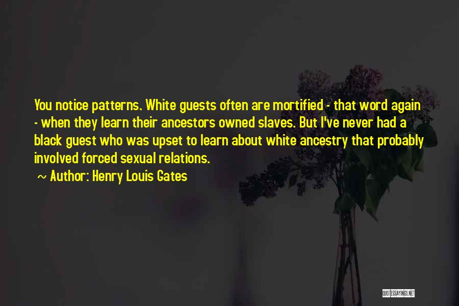 Mortified Quotes By Henry Louis Gates
