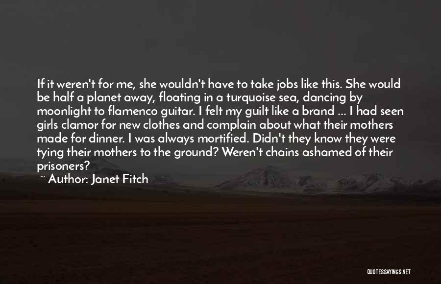 Mortified Quotes By Janet Fitch