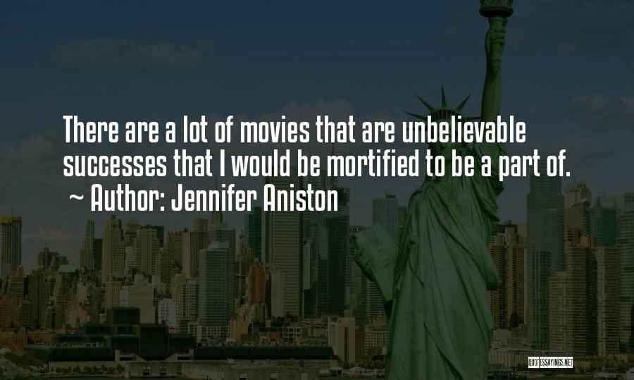 Mortified Quotes By Jennifer Aniston