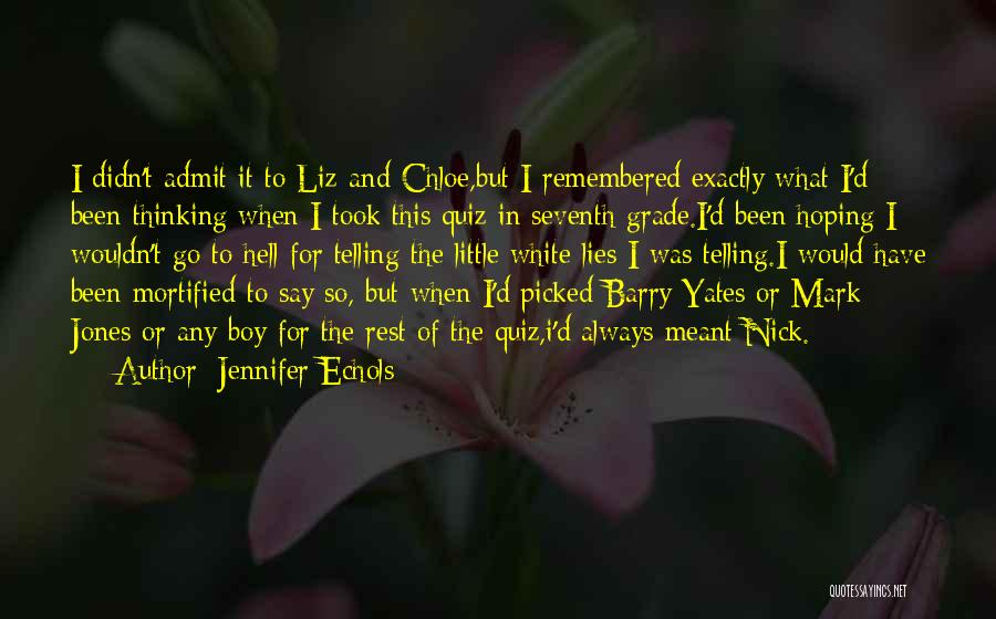 Mortified Quotes By Jennifer Echols