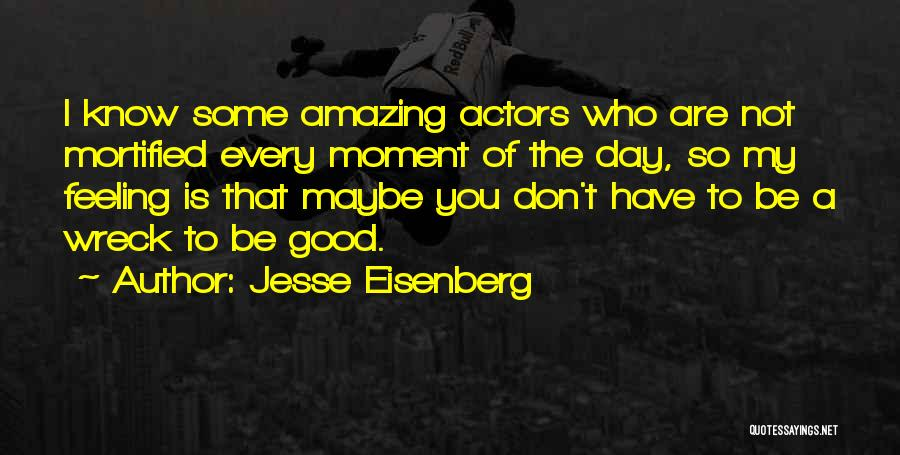 Mortified Quotes By Jesse Eisenberg