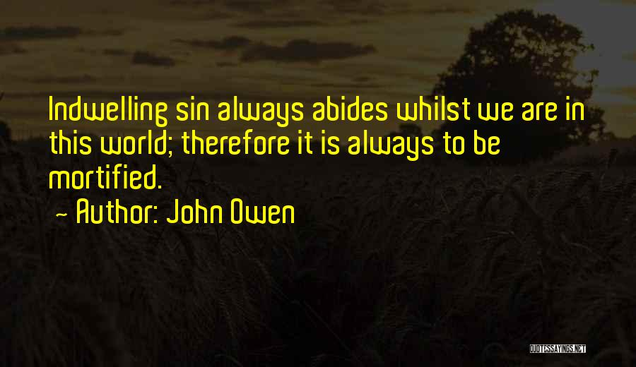 Mortified Quotes By John Owen
