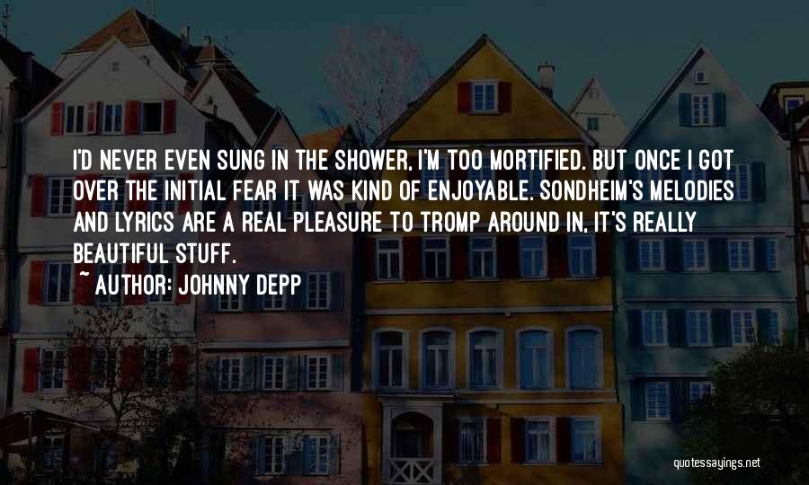 Mortified Quotes By Johnny Depp