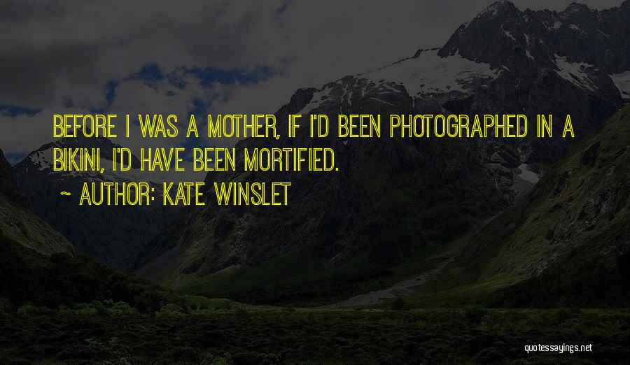 Mortified Quotes By Kate Winslet