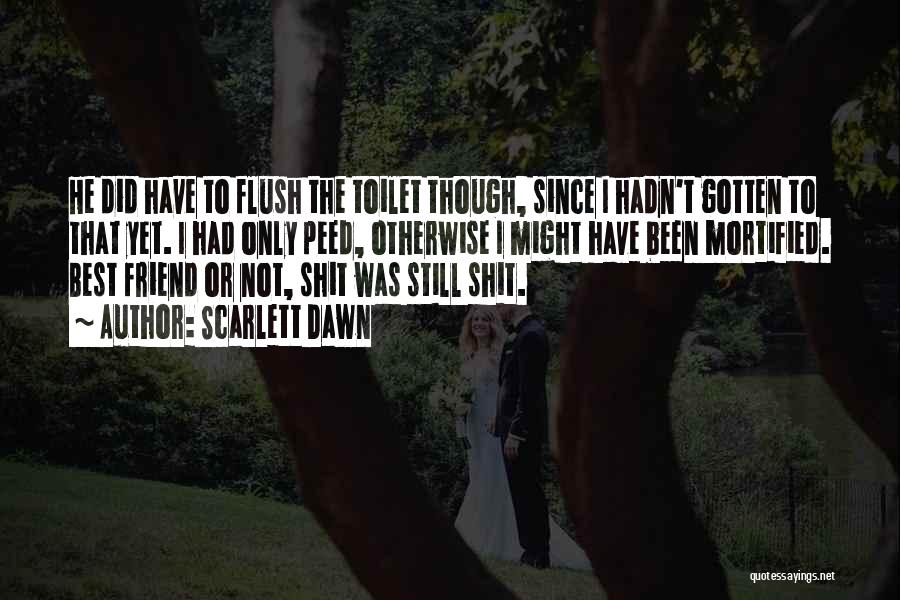 Mortified Quotes By Scarlett Dawn
