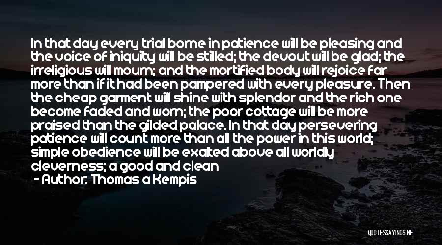 Mortified Quotes By Thomas A Kempis