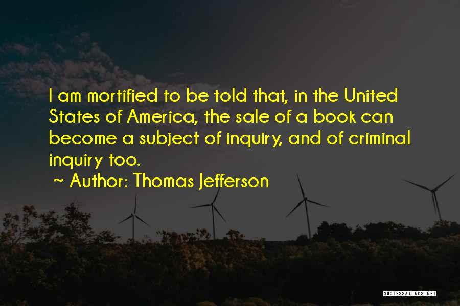 Mortified Quotes By Thomas Jefferson