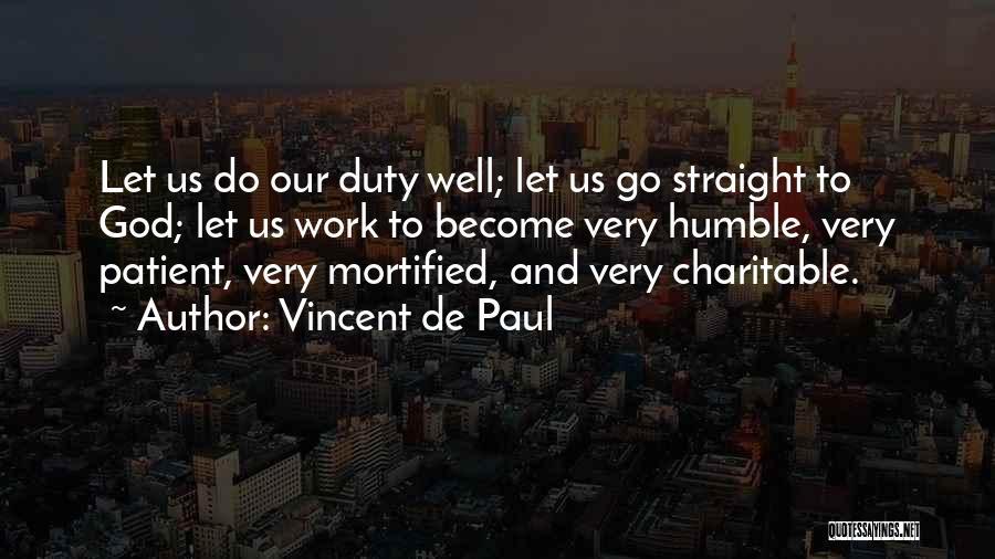 Mortified Quotes By Vincent De Paul
