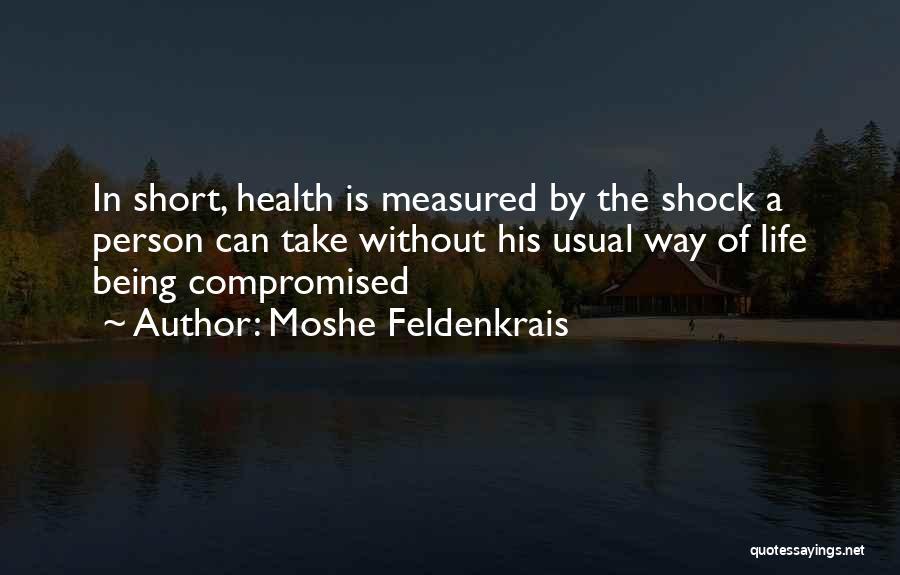 Moshe Feldenkrais Quotes 1009023