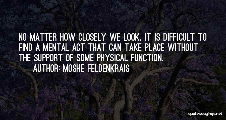 Moshe Feldenkrais Quotes 1524547