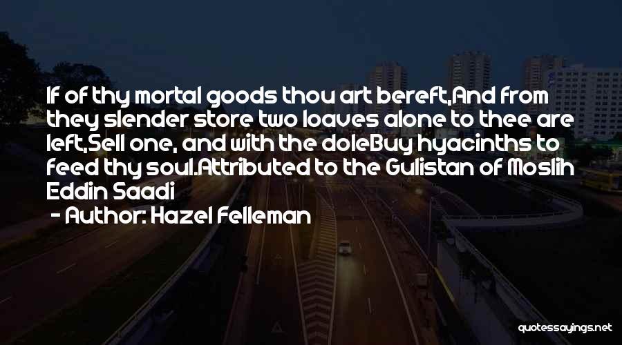Moslih Eddin Saadi Quotes By Hazel Felleman