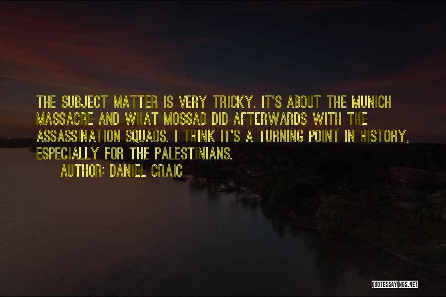 Mossad Quotes By Daniel Craig