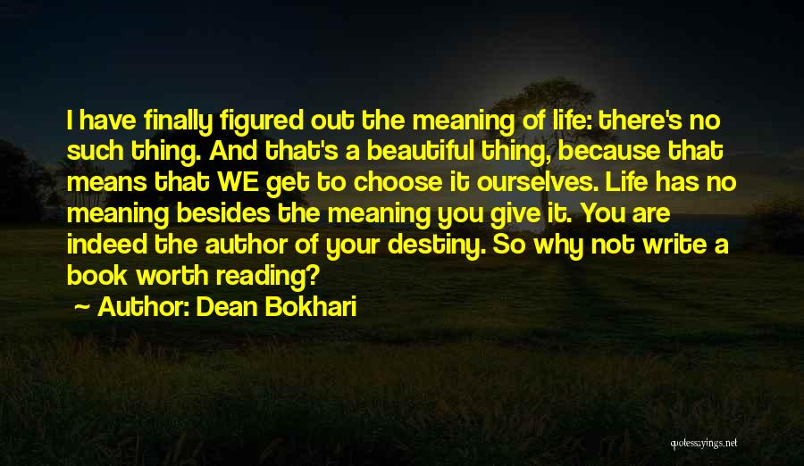 Most Beautiful And Meaningful Quotes By Dean Bokhari