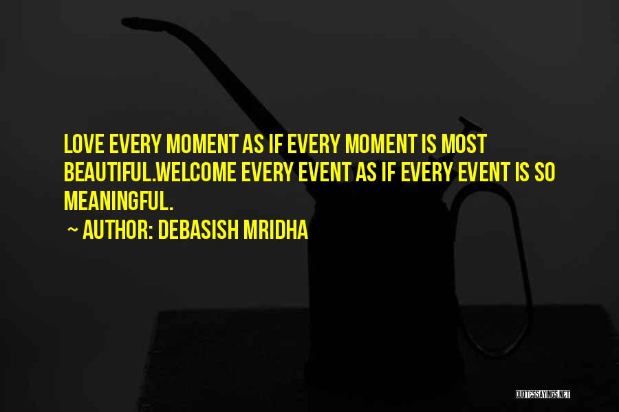Most Beautiful And Meaningful Quotes By Debasish Mridha