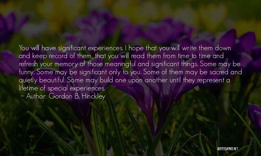 Most Beautiful And Meaningful Quotes By Gordon B. Hinckley