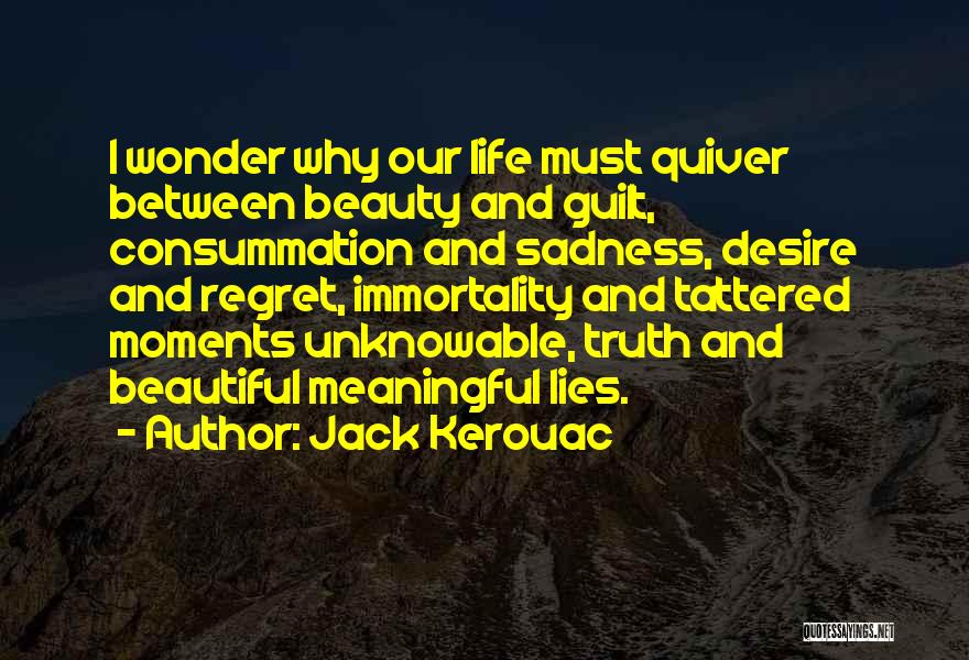 Most Beautiful And Meaningful Quotes By Jack Kerouac