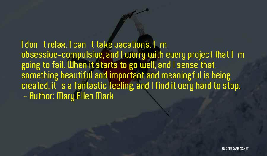 Most Beautiful And Meaningful Quotes By Mary Ellen Mark