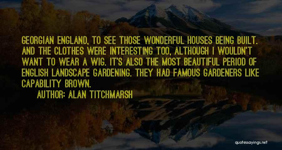 Most Beautiful English Quotes By Alan Titchmarsh