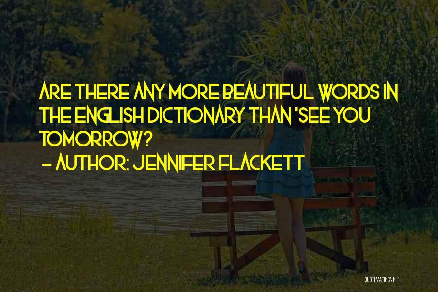 Most Beautiful English Quotes By Jennifer Flackett