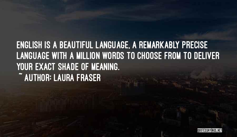 Most Beautiful English Quotes By Laura Fraser
