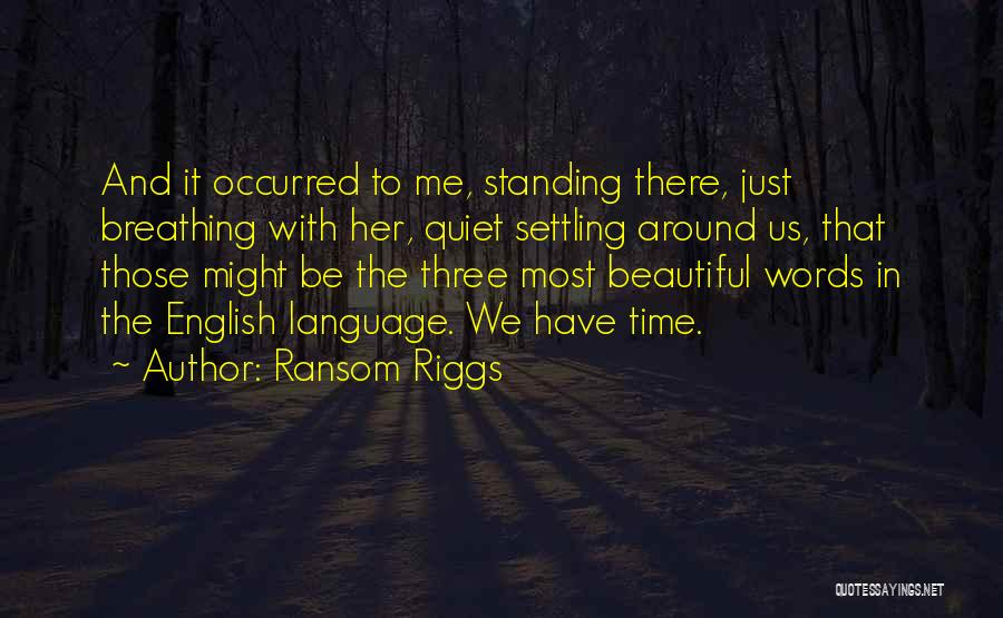 Most Beautiful English Quotes By Ransom Riggs