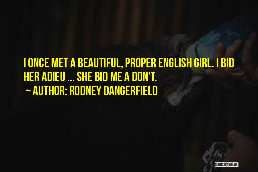 Most Beautiful English Quotes By Rodney Dangerfield