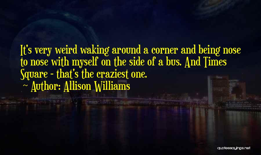 Most Craziest Quotes By Allison Williams