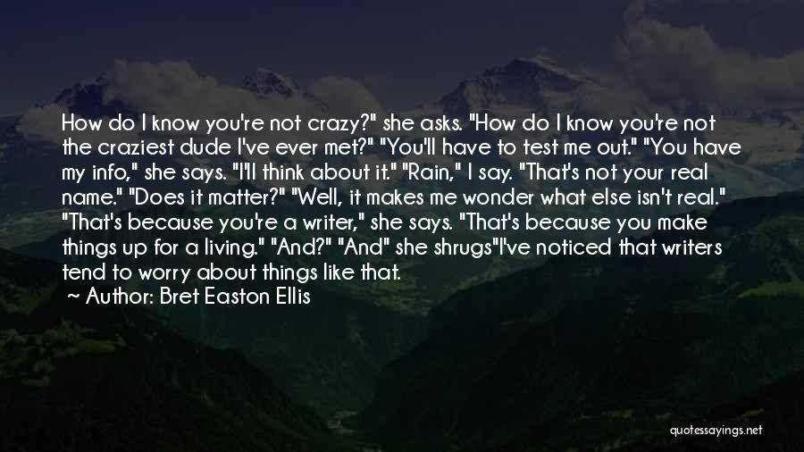 Most Craziest Quotes By Bret Easton Ellis